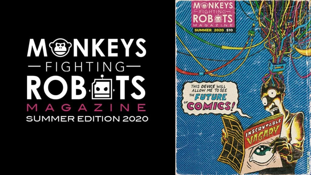 Monkeys Fighting Robots: THE MAGAZINE #1 - 220 backers
